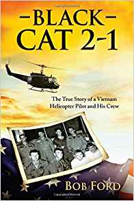 Black Cat 2-1: The True Story of a Vietnam Helicopter Pilot,BOB FORD